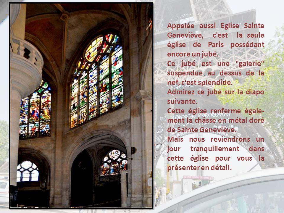 Appelée aussi Eglise Sainte Geneviève, c est la seule église de Paris possédant encore un jubé.