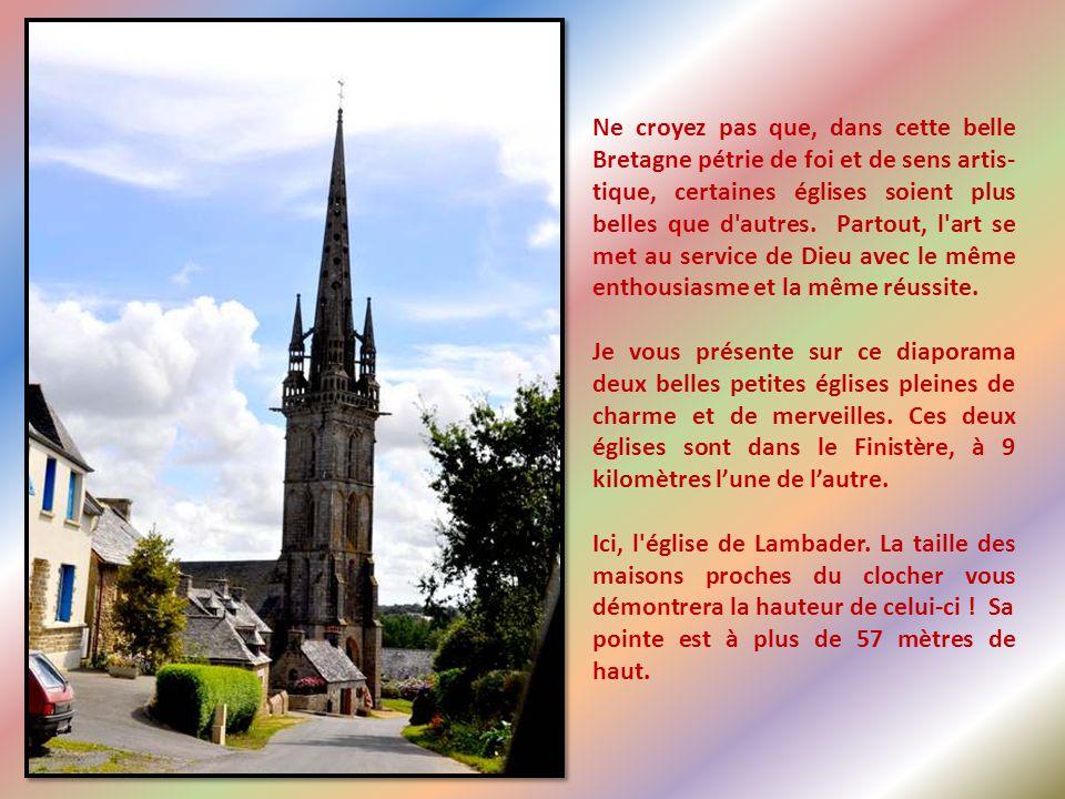 Ne croyez pas que, dans cette belle Bretagne pétrie de foi et de sens artis- tique, certaines églises soient plus belles que d autres.