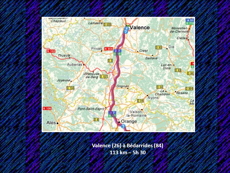 Valence (26) à Bédarrides (84) 113 km – 5h 30
