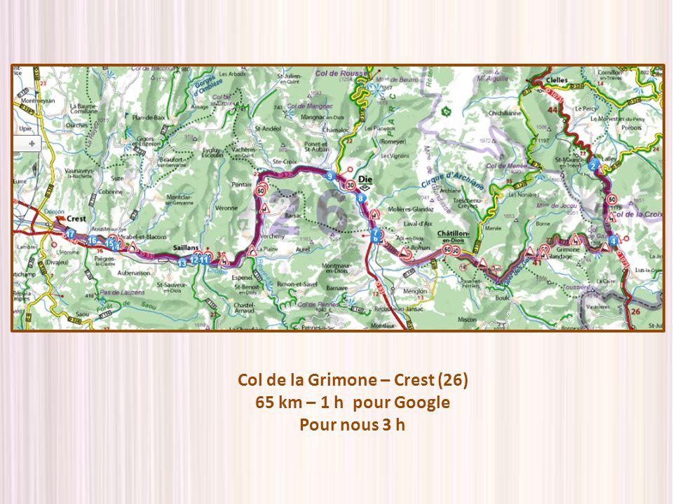 Col de la Grimone – Crest (26) 65 km – 1 h pour Google Pour nous 3 h