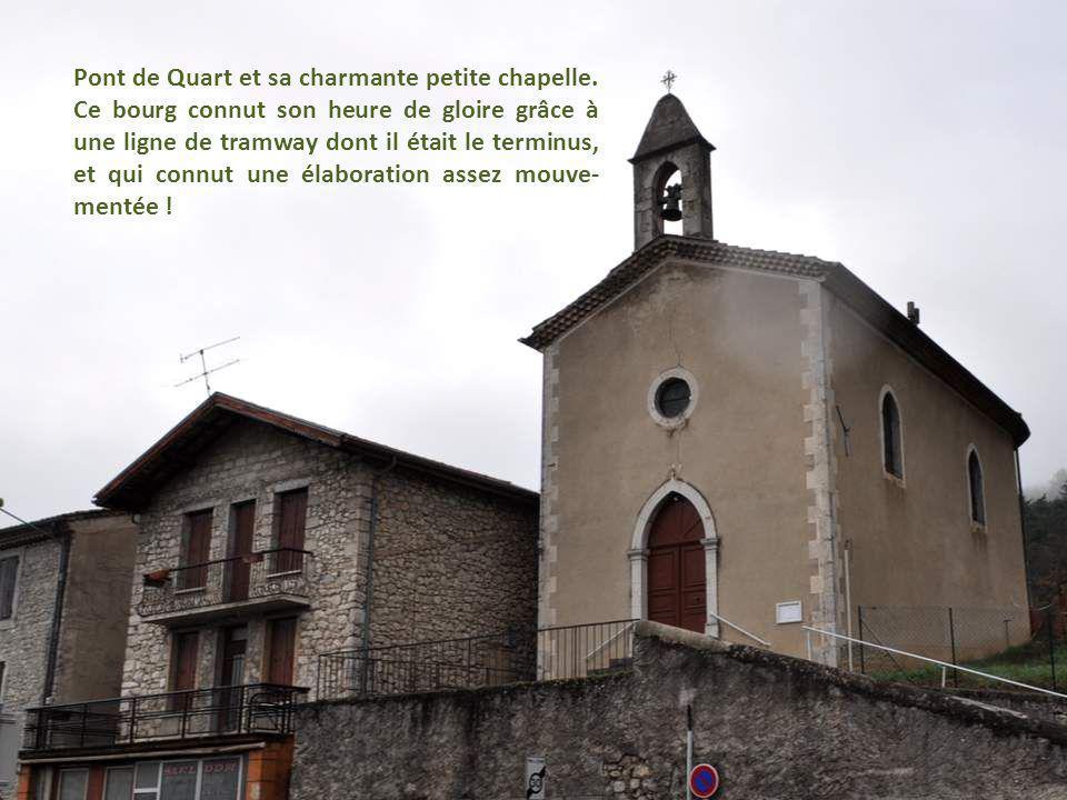Pont de Quart et sa charmante petite chapelle.