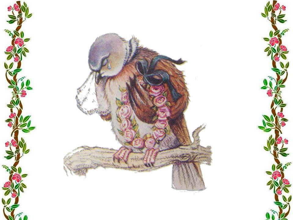 Qui le pleurera Moi, dit la colombe. Jirai sur sa tombe Et je le pleurerai.