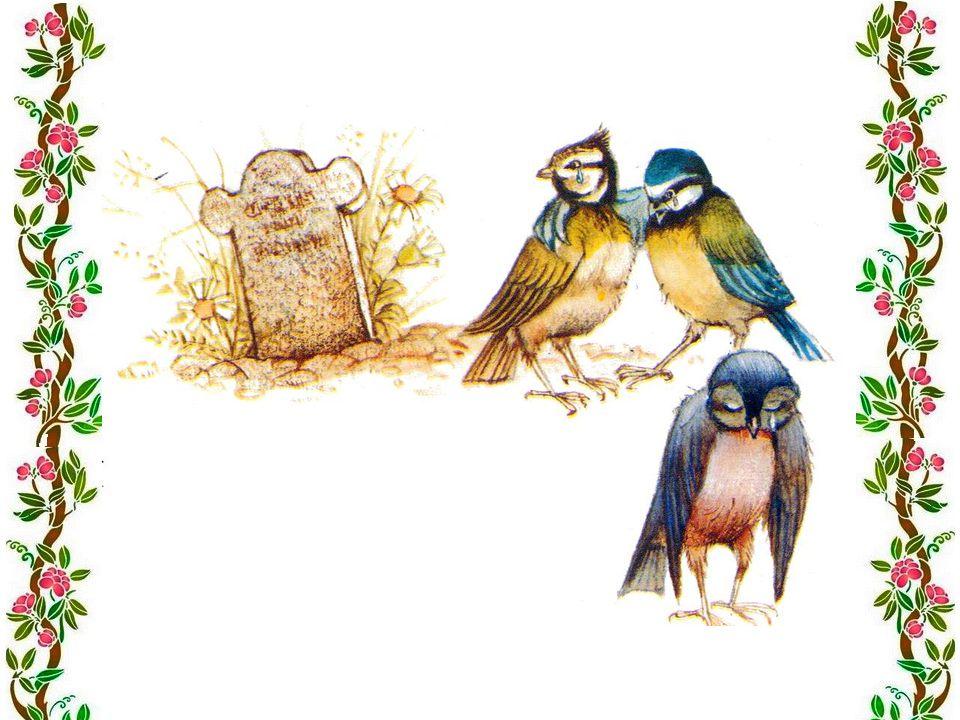 Quand le glas résonna, Tous les oiseaux pleurèrent Au bord du cimetière Où loiseau reposait.