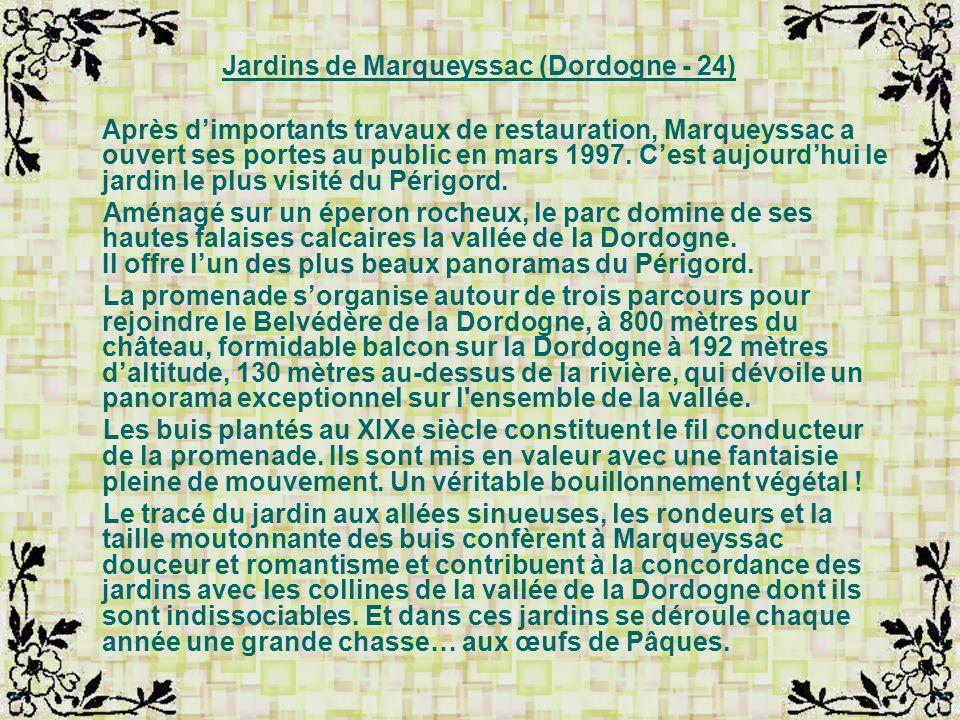 Jardins de Marqueyssac (Dordogne - 24) Après dimportants travaux de restauration, Marqueyssac a ouvert ses portes au public en mars 1997.