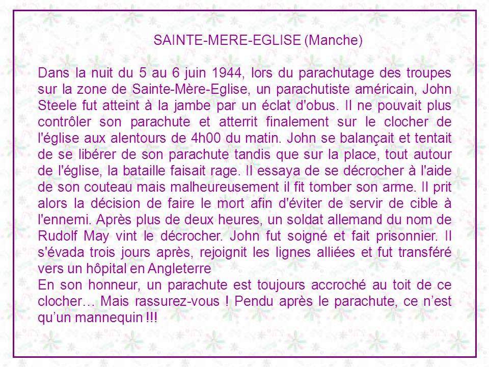SAINTE-MERE-EGLISE (Manche) Dans la nuit du 5 au 6 juin 1944, lors du parachutage des troupes sur la zone de Sainte-Mère-Eglise, un parachutiste américain, John Steele fut atteint à la jambe par un éclat d obus.
