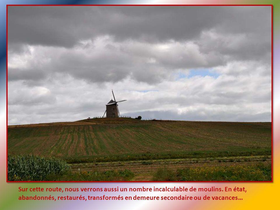 Sur cette route, nous verrons aussi un nombre incalculable de moulins.