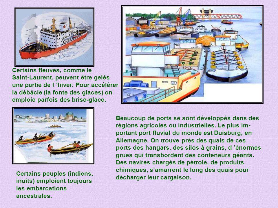 LE FLEUVE, VOIE DE NAVIGATION De tout temps, partout où la sagesse du courant le permettait, tous les cours d eau du monde ont servi de voies de navig