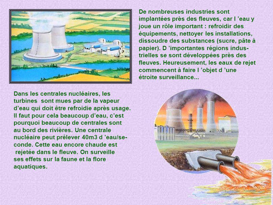 Dans les centrales nucléaires, les turbines sont mues par de la vapeur deau qui doit être refroidie après usage.