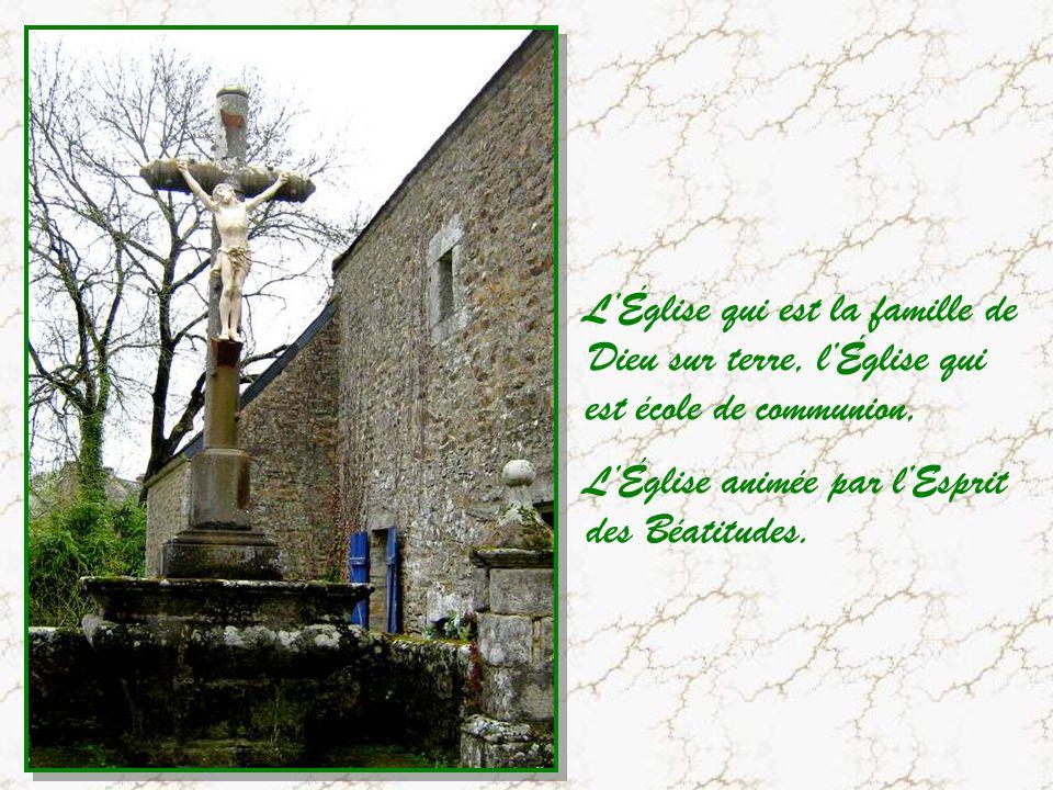 LÉglise qui est la famille de Dieu sur terre, lÉglise qui est école de communion, LÉglise animée par lEsprit des Béatitudes.