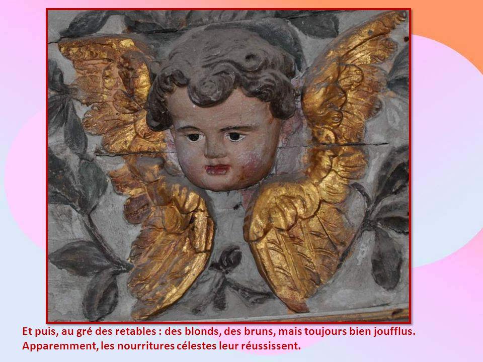 De toute façon, des anges, il y en a partout, dans cette église. Au Maître-autel soutenant Dieu…