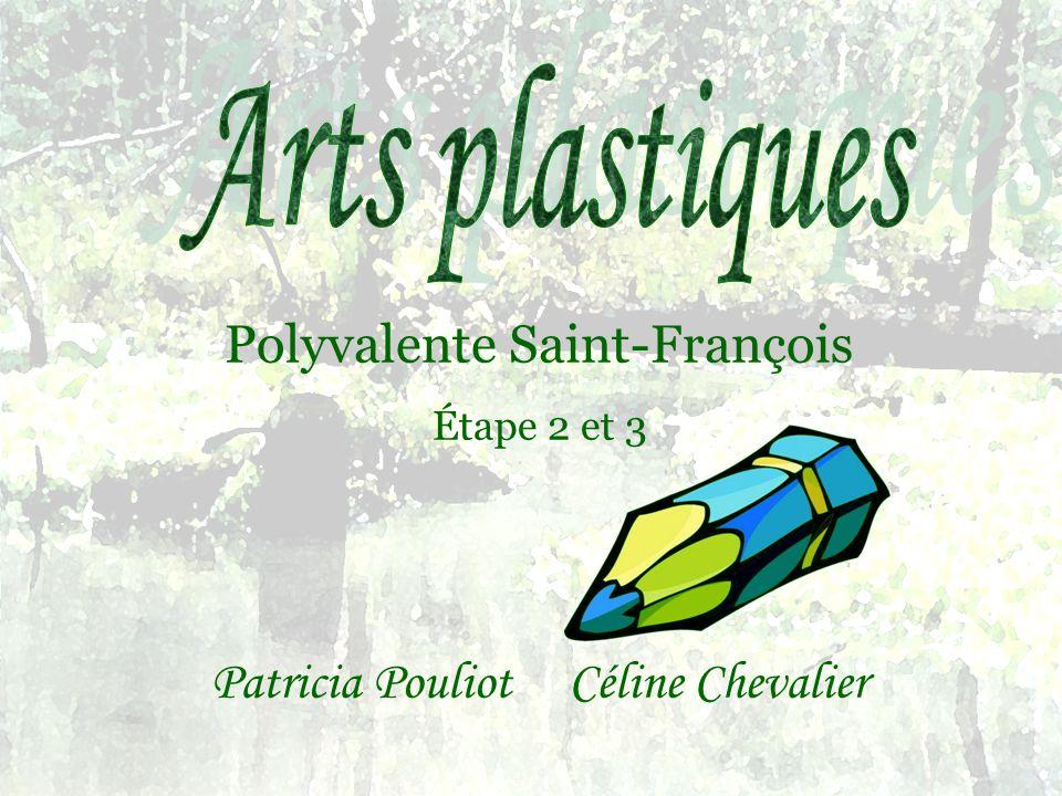 Polyvalente Saint-François Étape 2 et 3 Patricia Pouliot Céline Chevalier
