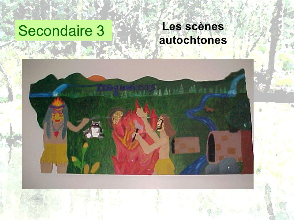 Secondaire 3 Les scènes autochtones