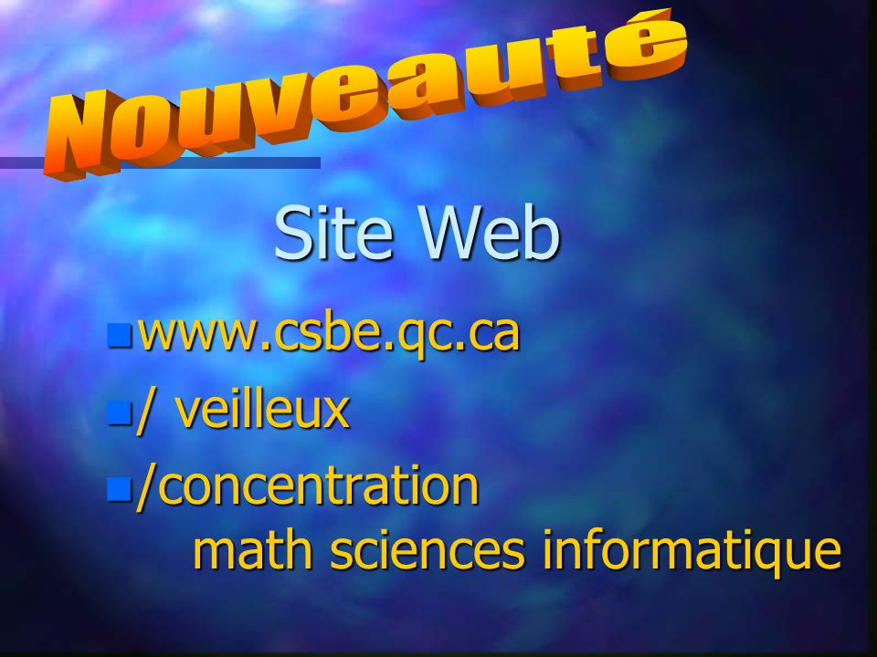 n www.csbe.qc.ca n / veilleux n /concentration math sciences informatique Site Web