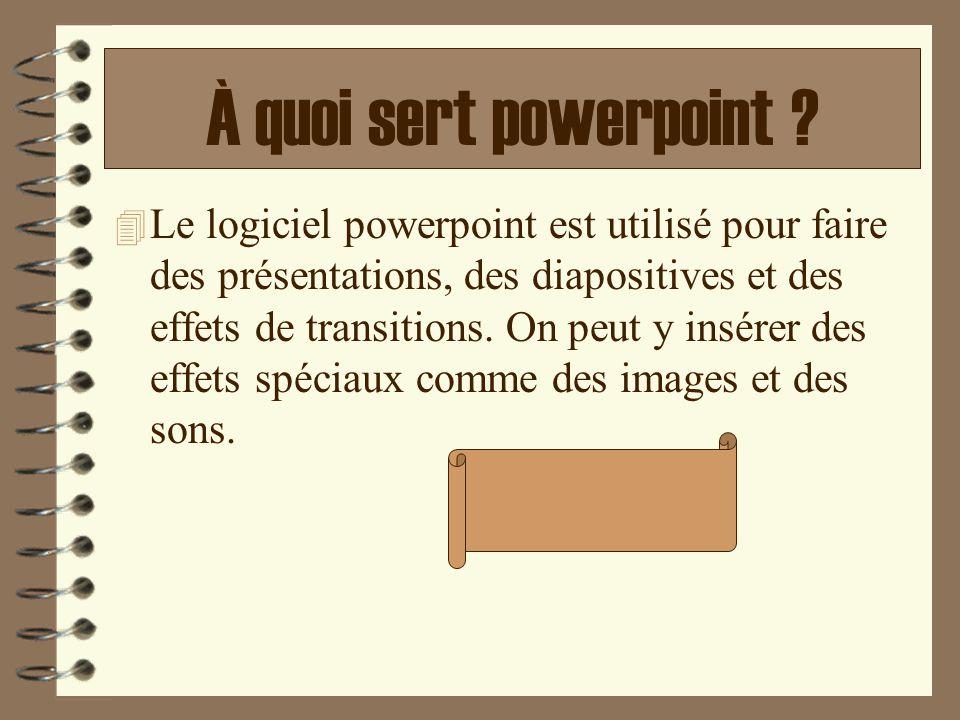 À quoi sert powerpoint ? 4 Le logiciel powerpoint est utilisé pour faire des présentations, des diapositives et des effets de transitions. On peut y i