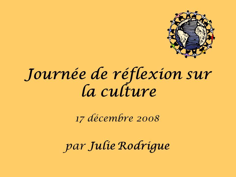 Journée de réflexion sur la culture 17 décembre 2008 par Julie Rodrigue