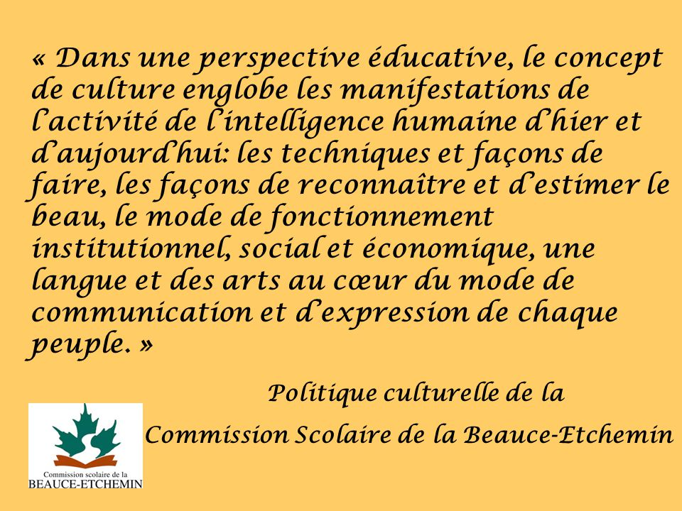Lintégration de la dimension culturelle dans lapprentissage et lenseignement: Le Quoi Le Comment Le Pourquoi Lintégration de la dimension culturelle à lécole MEQ 2001, page 7