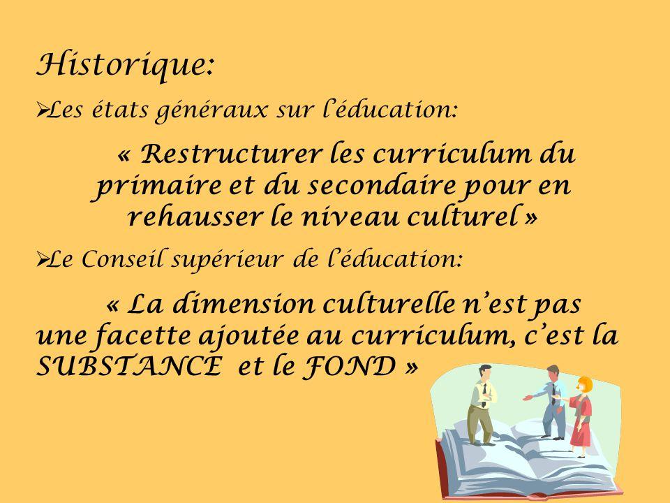 Historique: Les états généraux sur léducation: « Restructurer les curriculum du primaire et du secondaire pour en rehausser le niveau culturel » Le Co