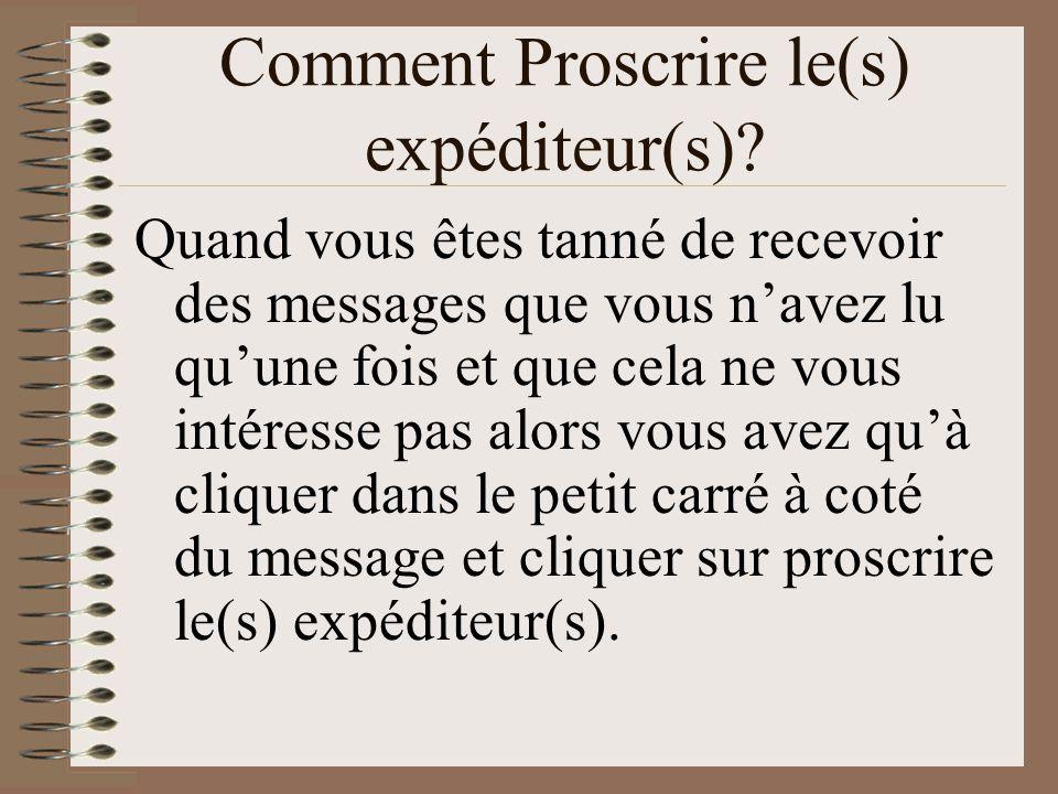 Comment Proscrire le(s) expéditeur(s).