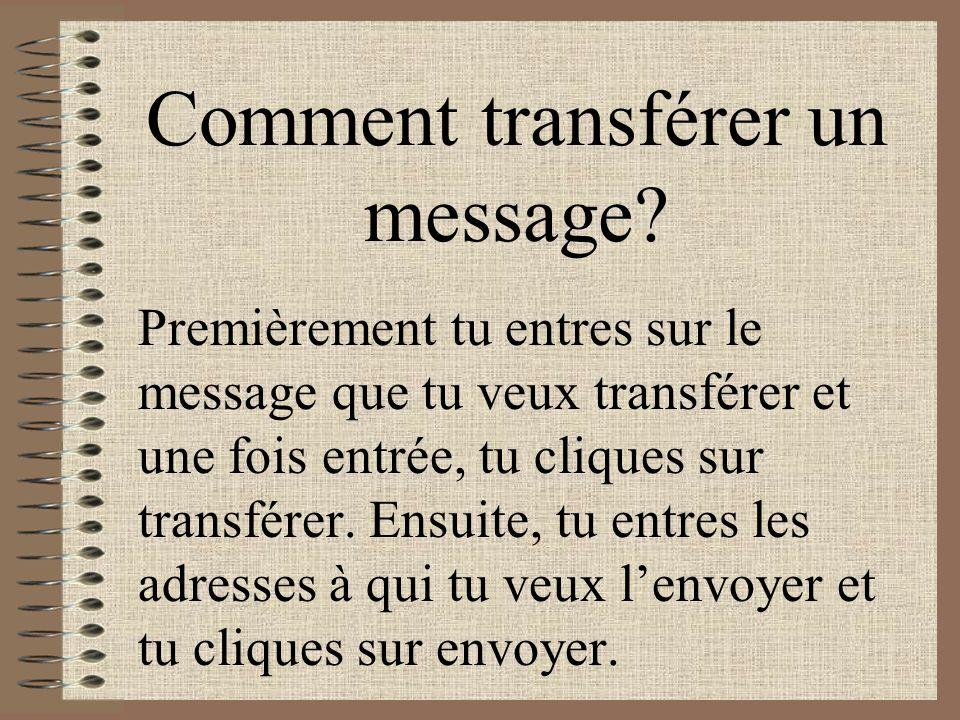 Comment transférer un message.