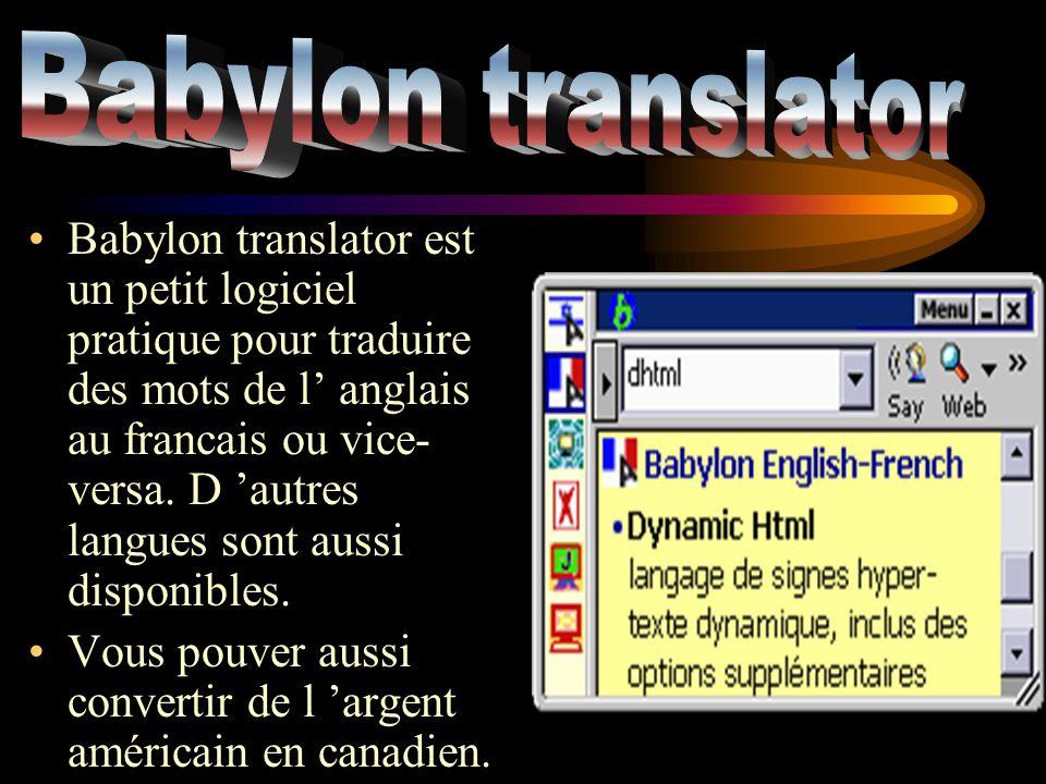 Babylon translator est un petit logiciel pratique pour traduire des mots de l anglais au francais ou vice- versa.