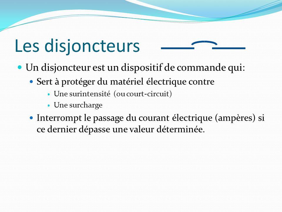 Les disjoncteurs Un disjoncteur est un dispositif de commande qui: Sert à protéger du matériel électrique contre Une surintensité (ou court-circuit) U