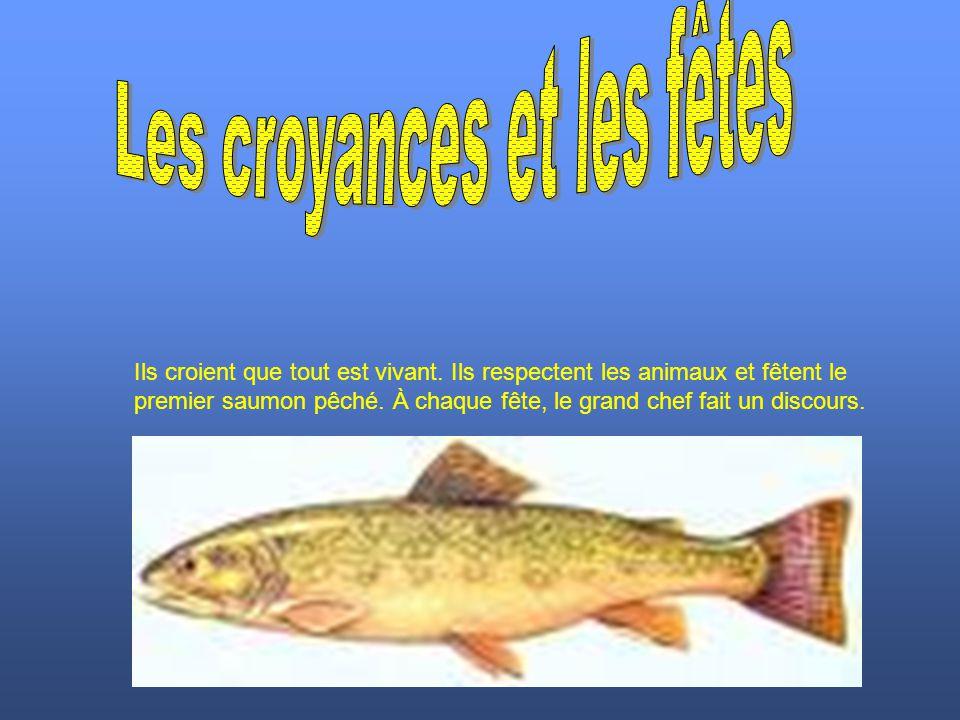 Ils croient que tout est vivant. Ils respectent les animaux et fêtent le premier saumon pêché. À chaque fête, le grand chef fait un discours.