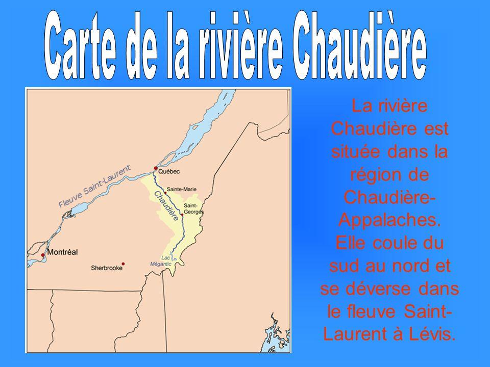 La rivière Chaudière est située dans la région de Chaudière- Appalaches. Elle coule du sud au nord et se déverse dans le fleuve Saint- Laurent à Lévis
