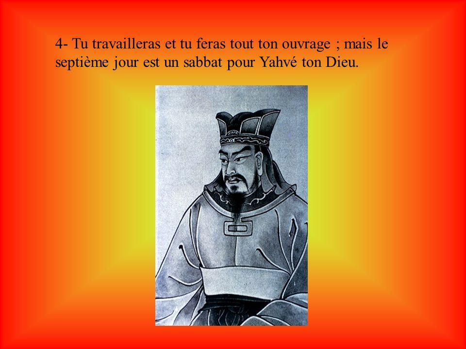 4- Tu travailleras et tu feras tout ton ouvrage ; mais le septième jour est un sabbat pour Yahvé ton Dieu.