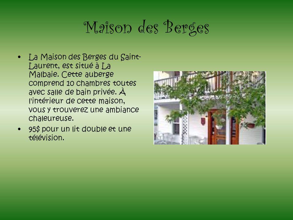 Maison des Berges La Maison des Berges du Saint- Laurent, est situé à La Malbaie. Cette auberge comprend 10 chambres toutes avec salle de bain privée.