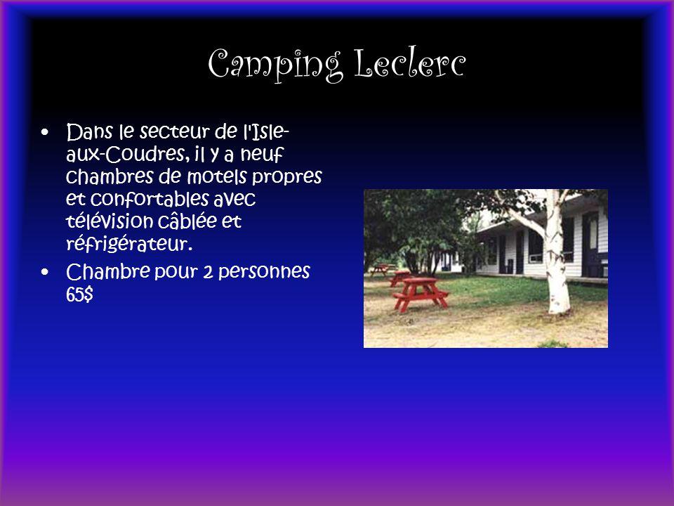Camping Leclerc Dans le secteur de l'Isle- aux-Coudres, il y a neuf chambres de motels propres et confortables avec télévision câblée et réfrigérateur