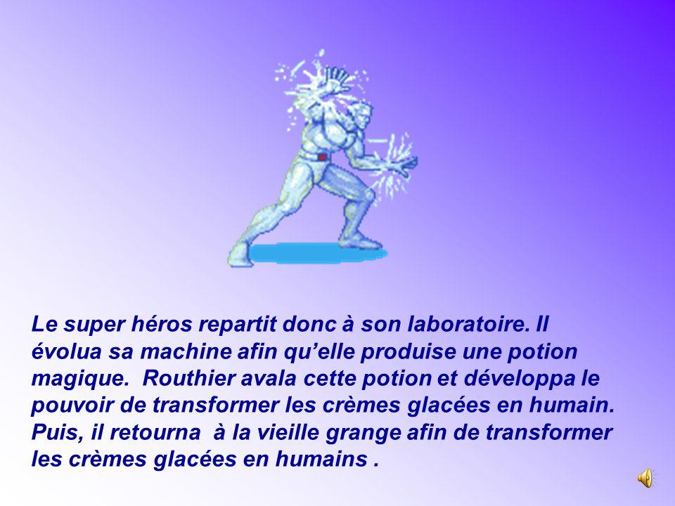Alors, Routhier partit à son laboratoire et construisit une machine pour capturer le méchant marchand de glaces.