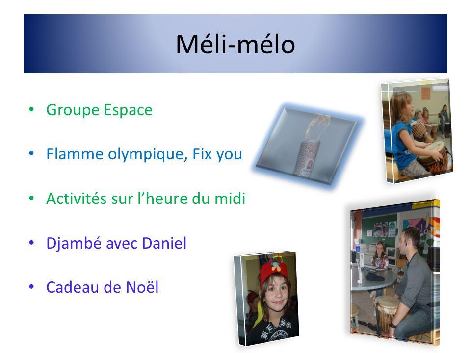 Méli-mélo Groupe Espace Flamme olympique, Fix you Activités sur lheure du midi Djambé avec Daniel Cadeau de Noël