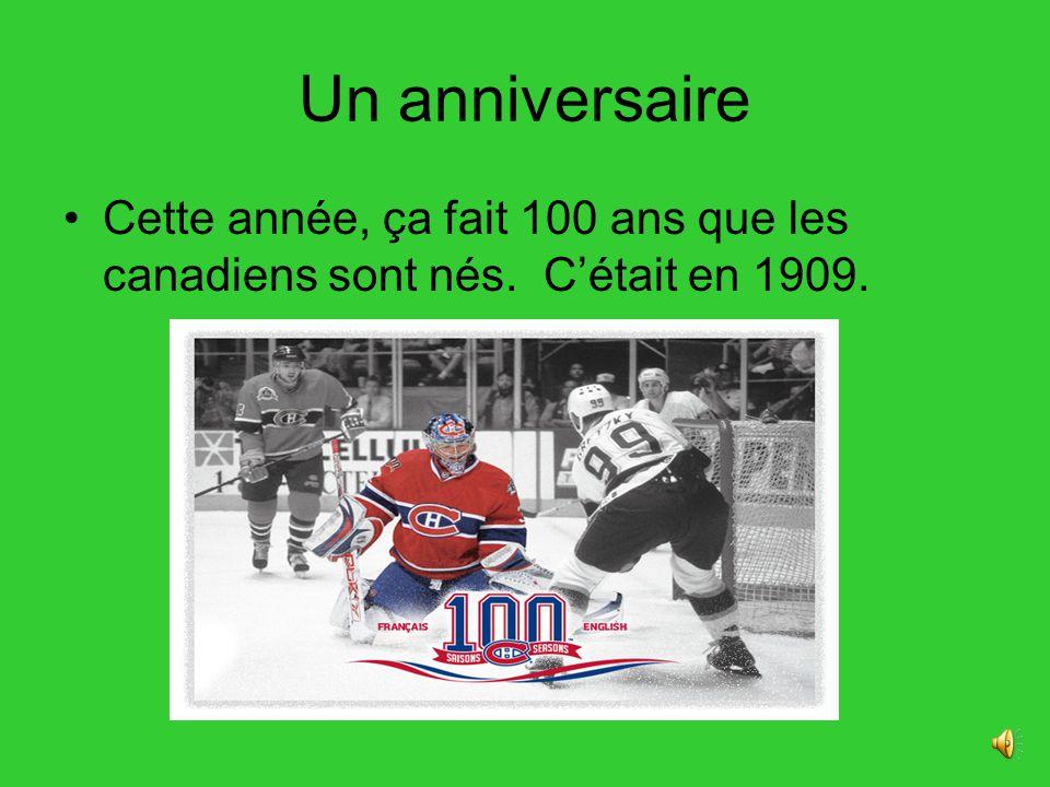 Un anniversaire Cette année, ça fait 100 ans que les canadiens sont nés. Cétait en 1909.