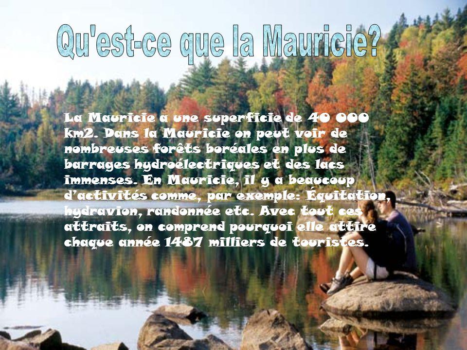 La Mauricie a une superficie de 40 000 km2.
