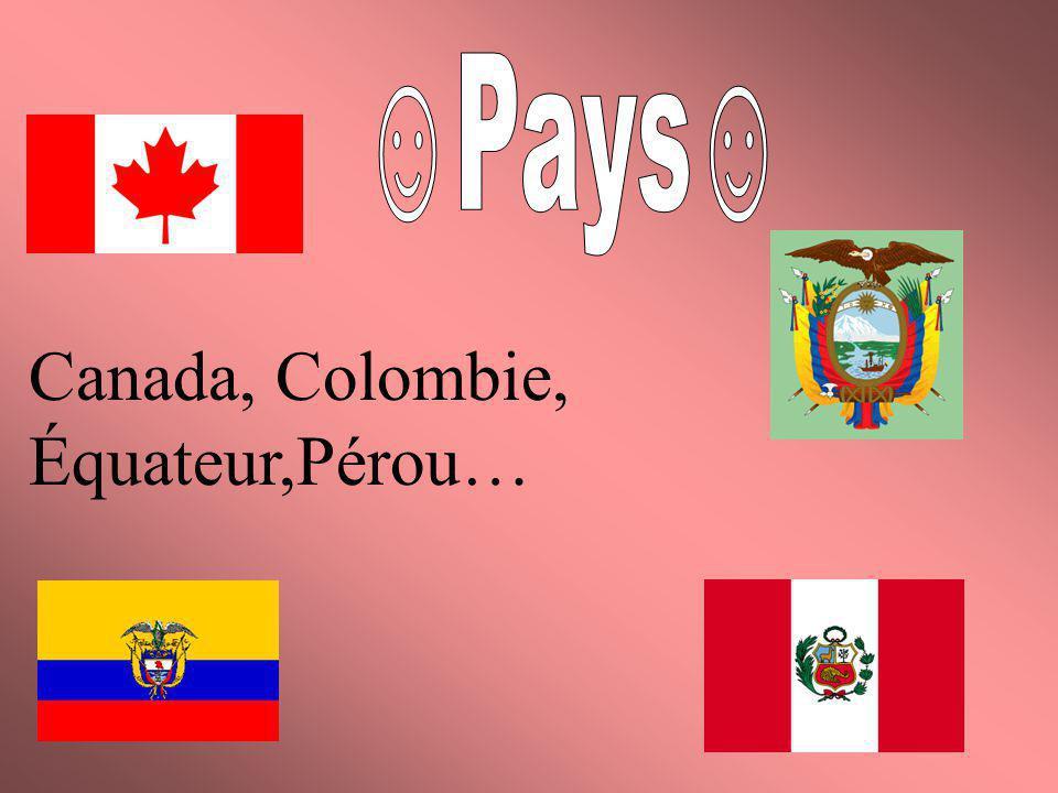 Canada, Colombie, Équateur,Pérou…