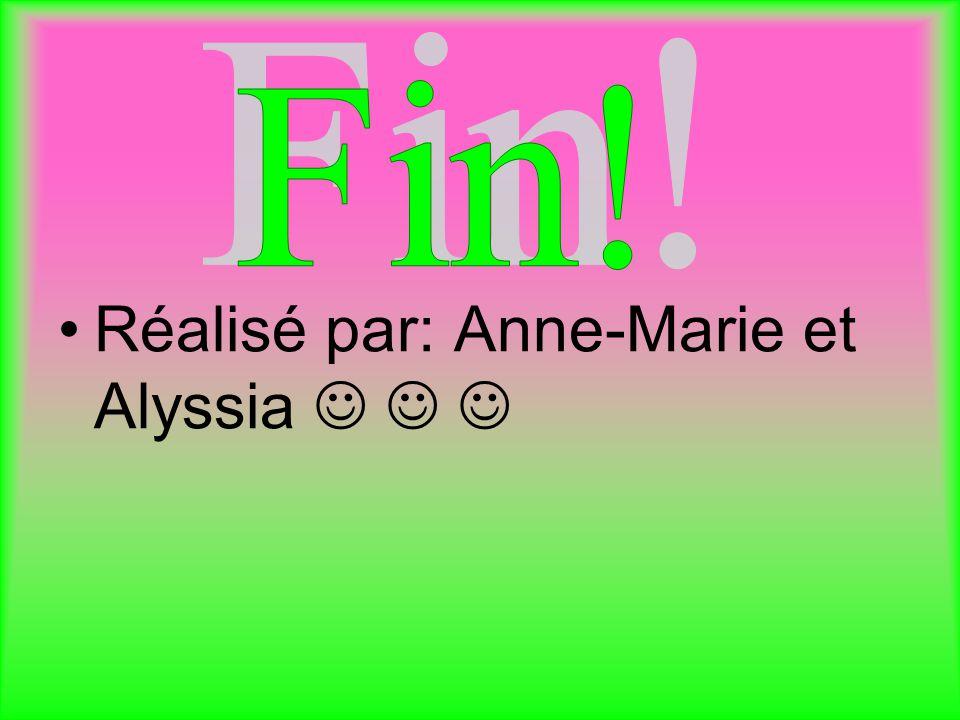 Réalisé par: Anne-Marie et Alyssia