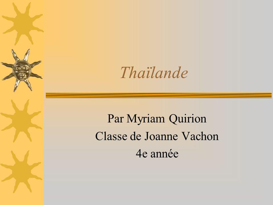 Thaïlande Par Myriam Quirion Classe de Joanne Vachon 4e année