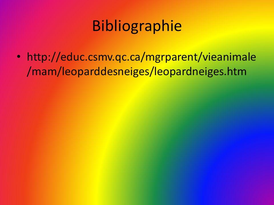 Bibliographie http://educ.csmv.qc.ca/mgrparent/vieanimale /mam/leoparddesneiges/leopardneiges.htm