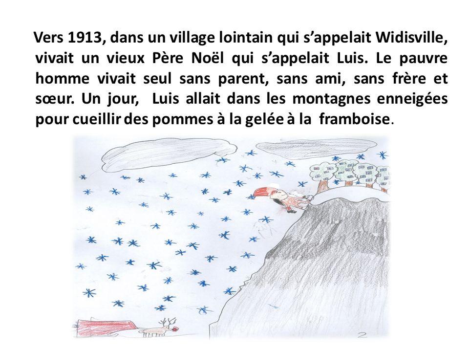 Vers 1913, dans un village lointain qui sappelait Widisville, vivait un vieux Père Noël qui sappelait Luis. Le pauvre homme vivait seul sans parent, s