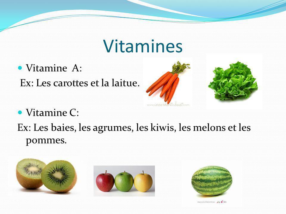 Vitamines Vitamine A: Ex: Les carottes et la laitue.