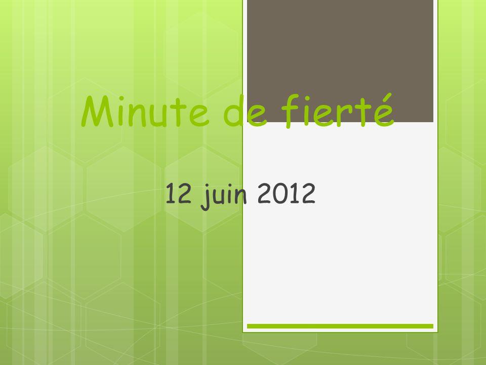 Minute de fierté 12 juin 2012