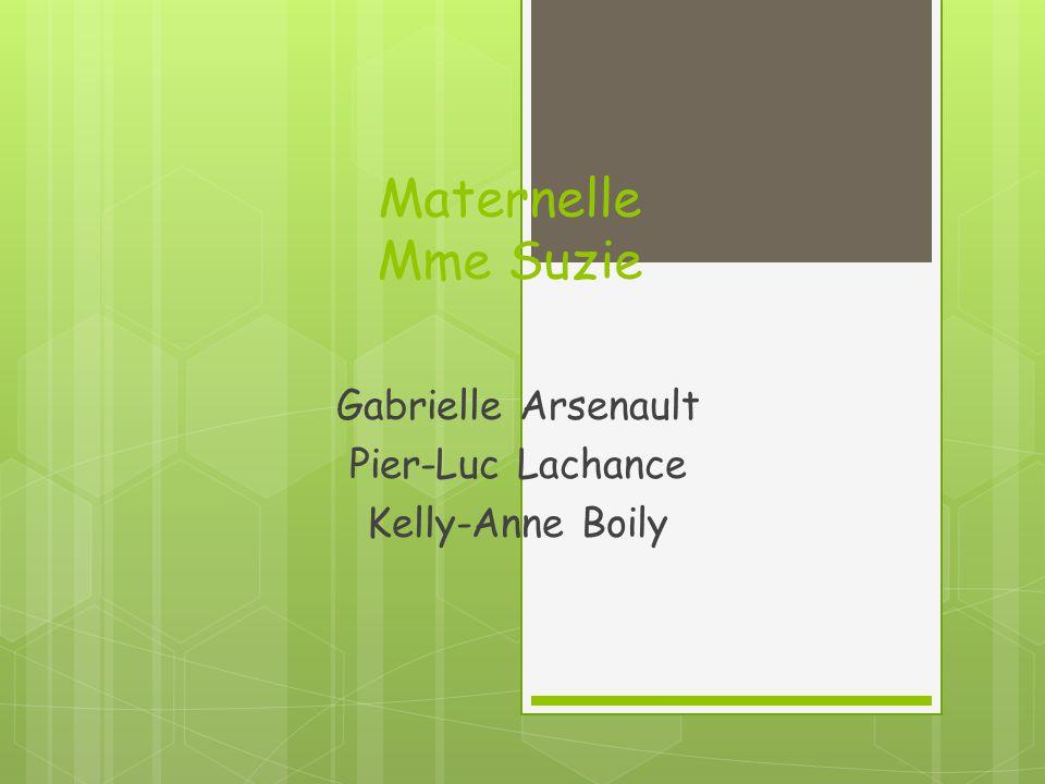 Maternelle Mme Carole James Laplante Ann-Sophie Busque