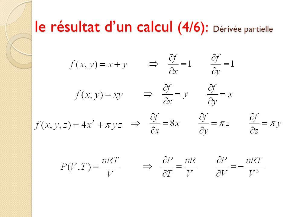 le résultat dun calcul (4/6): Dérivée partielle