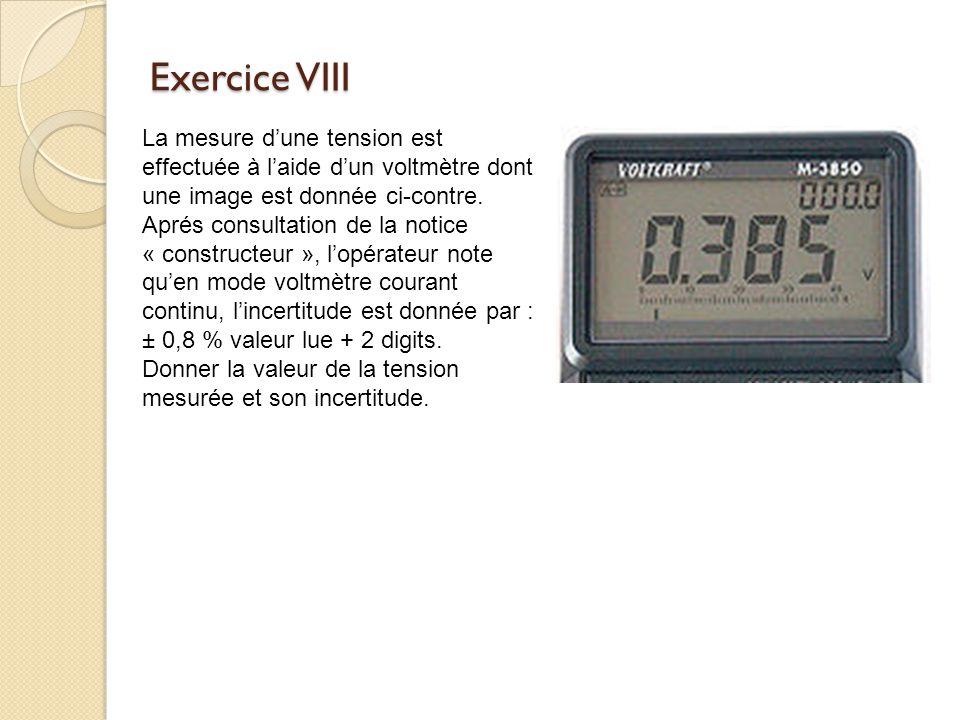 Exercice VIII La mesure dune tension est effectuée à laide dun voltmètre dont une image est donnée ci-contre. Aprés consultation de la notice « constr