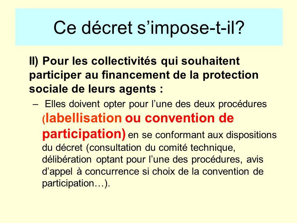 II) Pour les collectivités qui souhaitent participer au financement de la protection sociale de leurs agents : – Elles doivent opter pour lune des deu