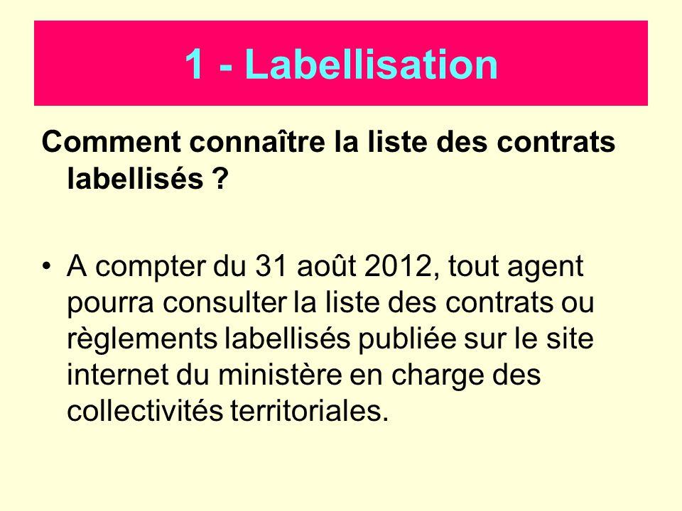 Comment connaître la liste des contrats labellisés ? A compter du 31 août 2012, tout agent pourra consulter la liste des contrats ou règlements labell