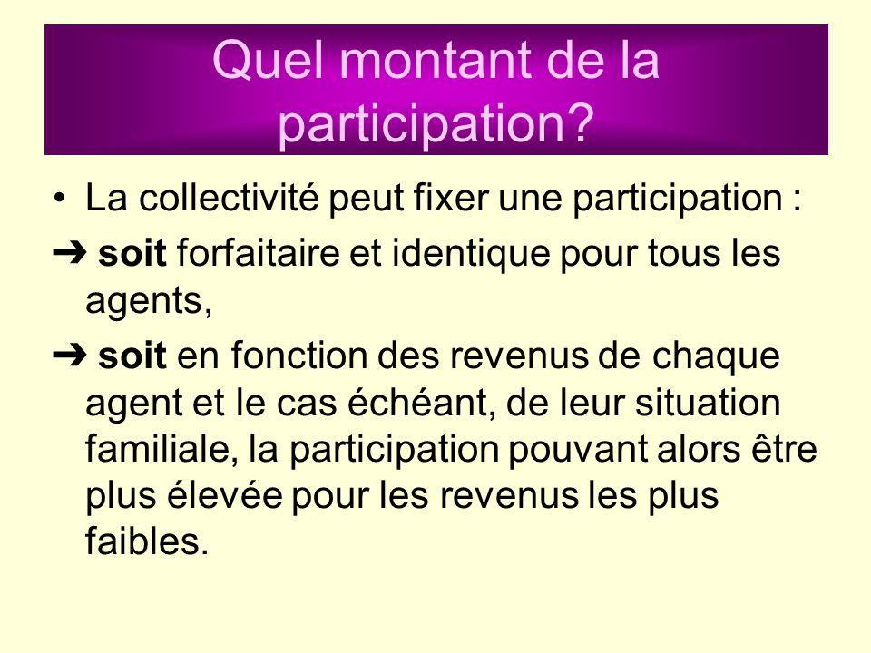 La collectivité peut fixer une participation : soit forfaitaire et identique pour tous les agents, soit en fonction des revenus de chaque agent et le