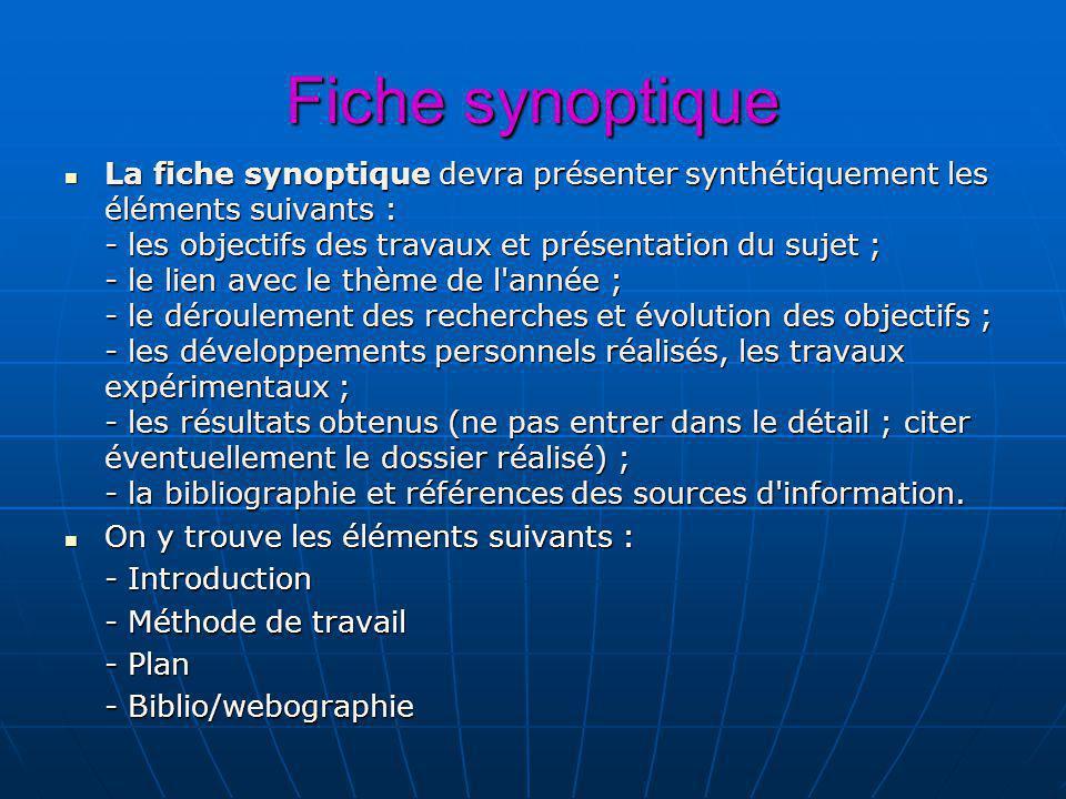Fiche synoptique La fiche synoptique devra présenter synthétiquement les éléments suivants : - les objectifs des travaux et présentation du sujet ; -