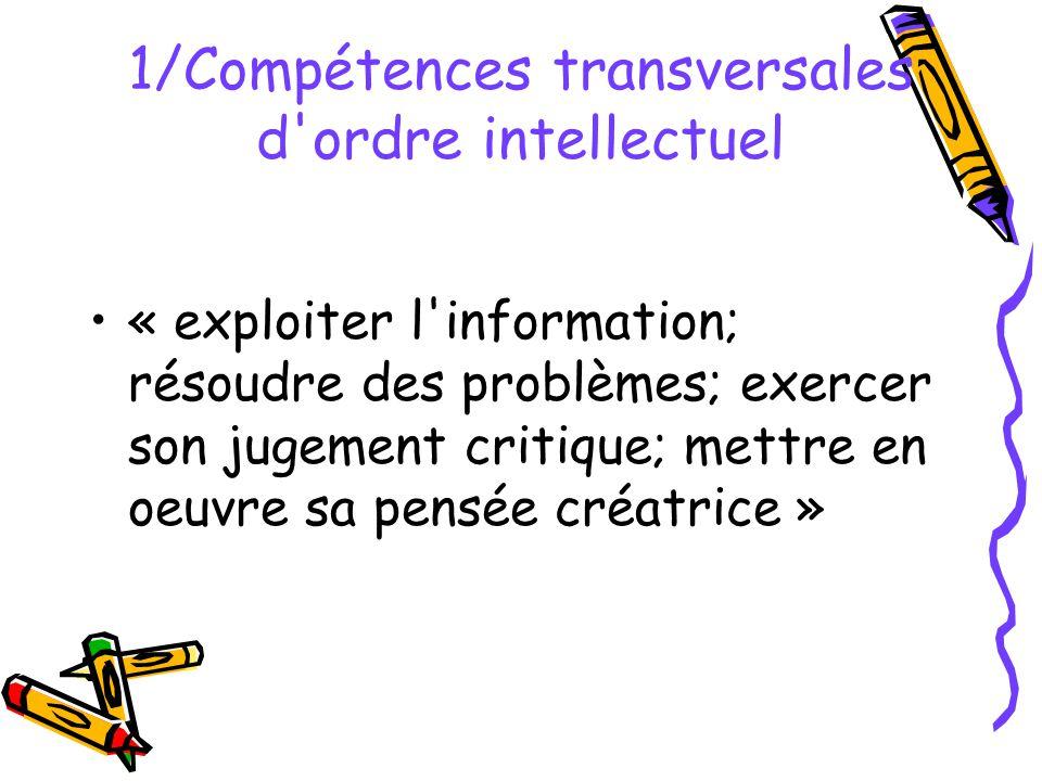 1/Compétences transversales d'ordre intellectuel « exploiter l'information; résoudre des problèmes; exercer son jugement critique; mettre en oeuvre sa