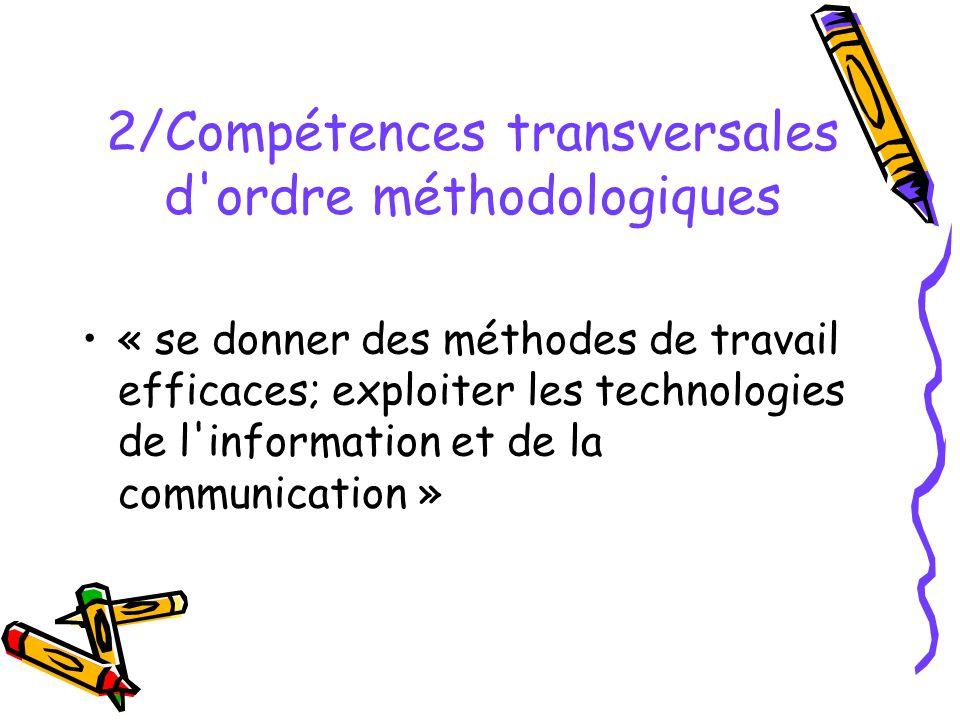 2/Compétences transversales d'ordre méthodologiques « se donner des méthodes de travail efficaces; exploiter les technologies de l'information et de l